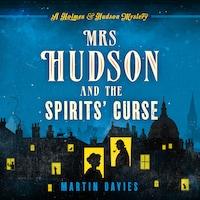 Mrs Hudson and the Spirits' Curse