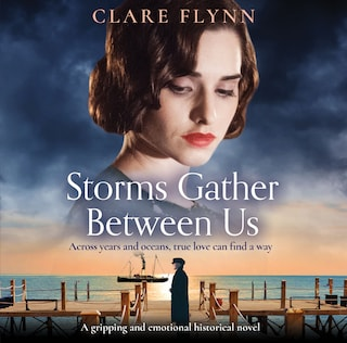 Storms Gather Between Us