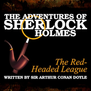 The Adventures of Sherlock Holmes - The Red-Headed League