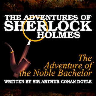 The Adventures of Sherlock Holmes - The Adventure of the Noble Bachelor