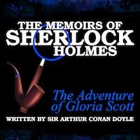 The Memoirs of Sherlock Holmes - The Adventure of Gloria Scott