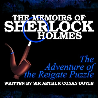 The Memoirs of Sherlock Holmes - The Adventure of the Reigate Puzzle