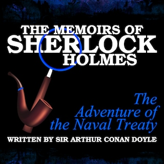The Memoirs of Sherlock Holmes - The Adventure of the Naval Treaty