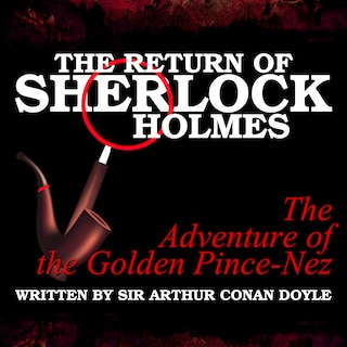 The Return of Sherlock Holmes - The Adventure of the Golden Pince-Nez