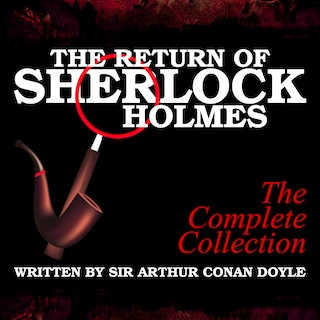 The Return of Sherlock Holmes - The Complete Collection