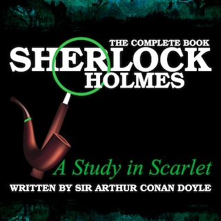 The Complete Book - A Study in Scarlet