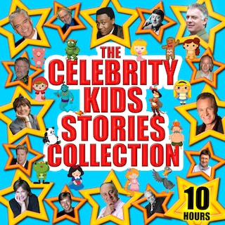 The Celebrity Kids Stories Collection - 10 Hours