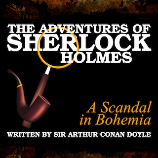 The Adventures of Sherlock Holmes - A Scandal in Bohemia