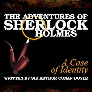The Adventures of Sherlock Holmes - A Case of Identity