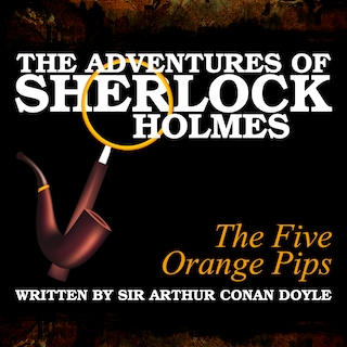 The Adventures of Sherlock Holmes - The Five Orange Pips