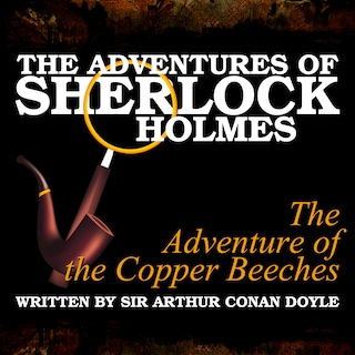 The Adventures of Sherlock Holmes - The Adventure of the Copper Beeches