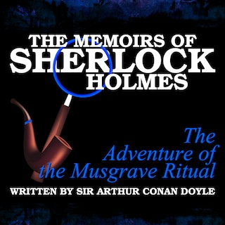 The Memoirs of Sherlock Holmes - The Adventure of the Musgrave Ritual