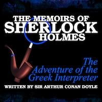 The Memoirs of Sherlock Holmes - The Adventure of the Greek Interpreter