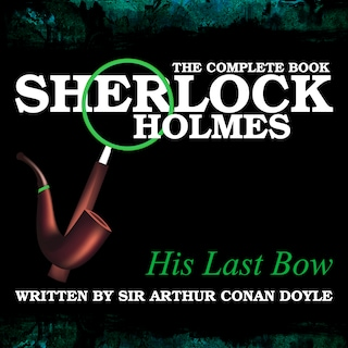 The Complete Book - His Last Bow