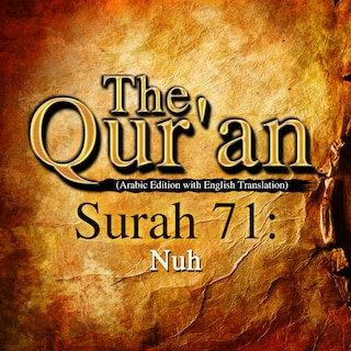 The Qur'an (Arabic Edition with English Translation) - Surah 71 - Nuh