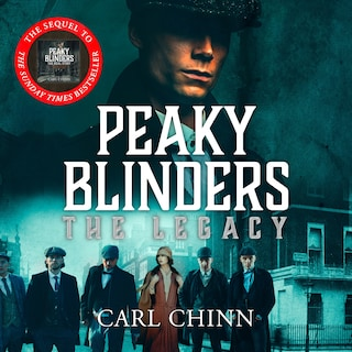 Peaky Blinders: The Legacy - The real story of Britain's most notorious 1920s gangs
