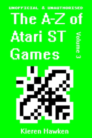 The A-Z of Atari ST Games: Volume 3