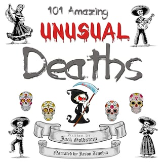 101 Amazing Unusual Deaths
