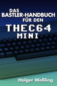 Das Bastler-Handbuch für den THEC64 Mini