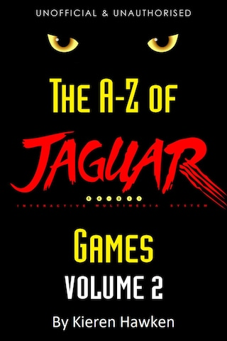 The A-Z of Atari Jaguar Games: Volume 2