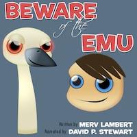 Beware of the Emu