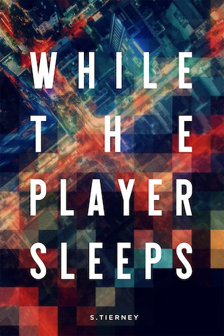 While The Player Sleeps