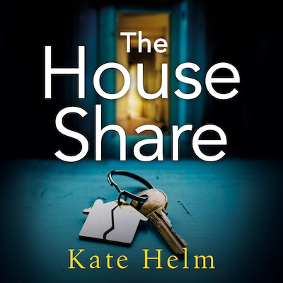 The House Share - Kate Helm - Lydbog - BookBeat