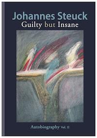 Guilty But Insane: Autobiography Vol 2