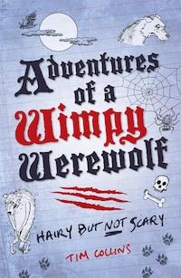 Adventures of a Wimpy Werewolf