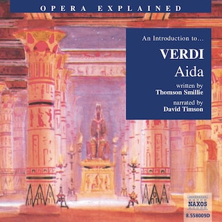 Opera Explained – Aida