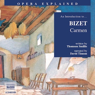 Opera Explained – Carmen