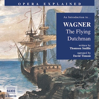 Opera Explained – The Flying Dutchman