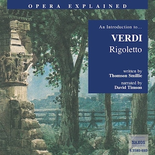Opera Explained – Rigoletto