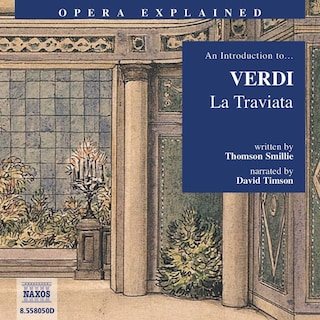 Opera Explained – La Traviata