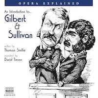 Opera Explained – Gilbert and Sullivan