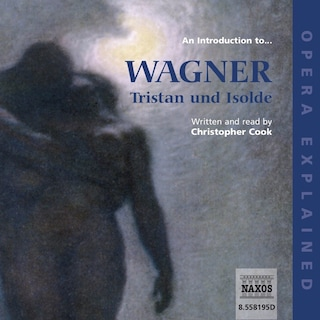 Opera Explained – Tristan und Isolde