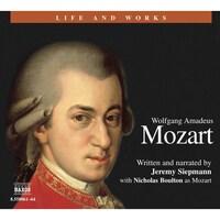 Life & Works – Wolfgang Amadeus Mozart
