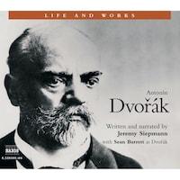 Life & Works – Antonín Dvo?ák