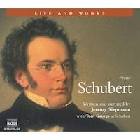 Life & Works – Franz Schubert