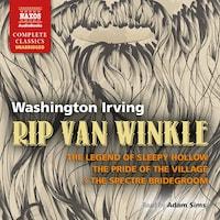 Rip Van Winkle, The Legend of Sleepy Hollow, The Pride of the Village & The Spectre Bridegroom