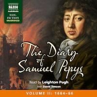 The Diary of Samuel Pepys, Volume II: 1664-1666