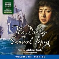 The Diary of Samuel Pepys, Volume III: 1667-1669