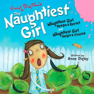 The Naughtiest Girl: Naughtiest Girl Keeps a Secret & Naughtiest Girl Helps a Friend