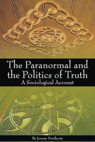 The Paranormal and the Politics of Truth