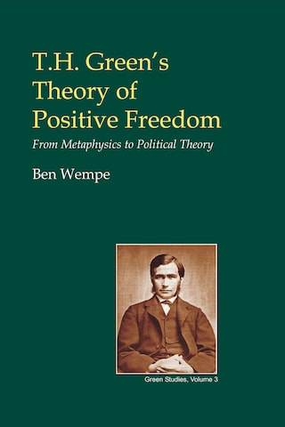 T.H. Green's Theory of Positive Freedom