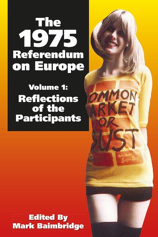 The 1975 Referendum on Europe - Volume 1