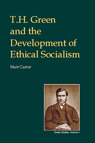 T.H. Green and the Development of Ethical Socialism