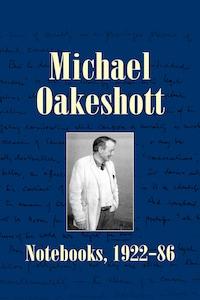 Michael Oakeshott: Notebooks, 1922-86