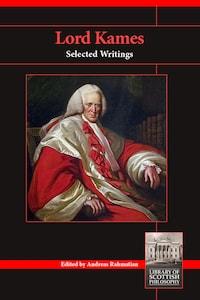 Lord Kames: Selected Writings