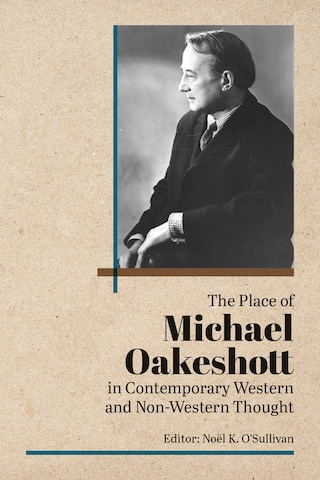 The Place of Michael Oakeshott in Contemporary Western and Non-Western Thought